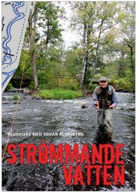 Strömmande vatten i Baltak. Johan Klingberg fiskar.
